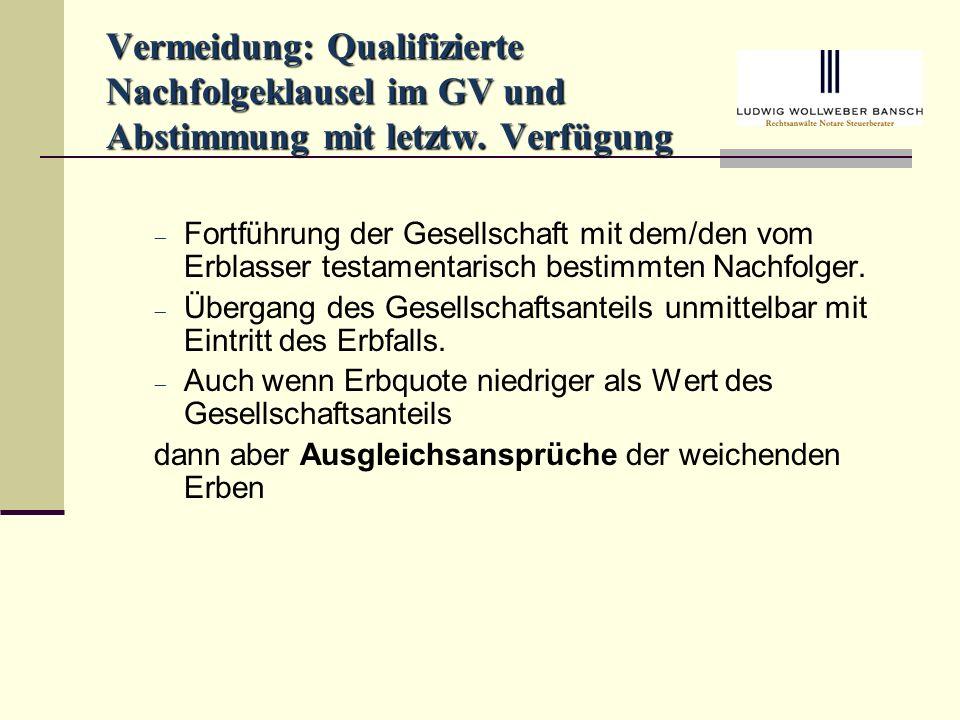 Vermeidung: Qualifizierte Nachfolgeklausel im GV und Abstimmung mit letztw.