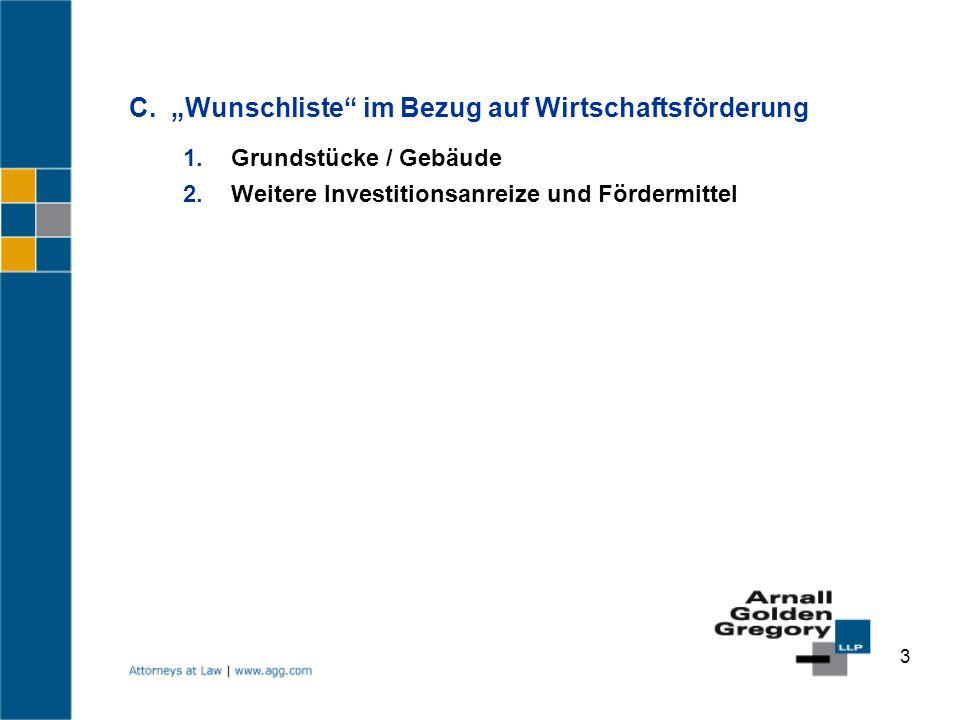 3 C.Wunschliste im Bezug auf Wirtschaftsförderung 1. Grundstücke / Gebäude 2. Weitere Investitionsanreize und Fördermittel