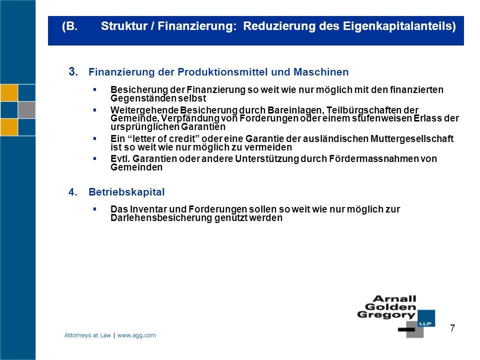 7 (B. Struktur / Finanzierung: Reduzierung des Eigenkapitalanteils) 3. Finanzierung der Produktionsmittel und Maschinen Besicherung der Finanzierung s