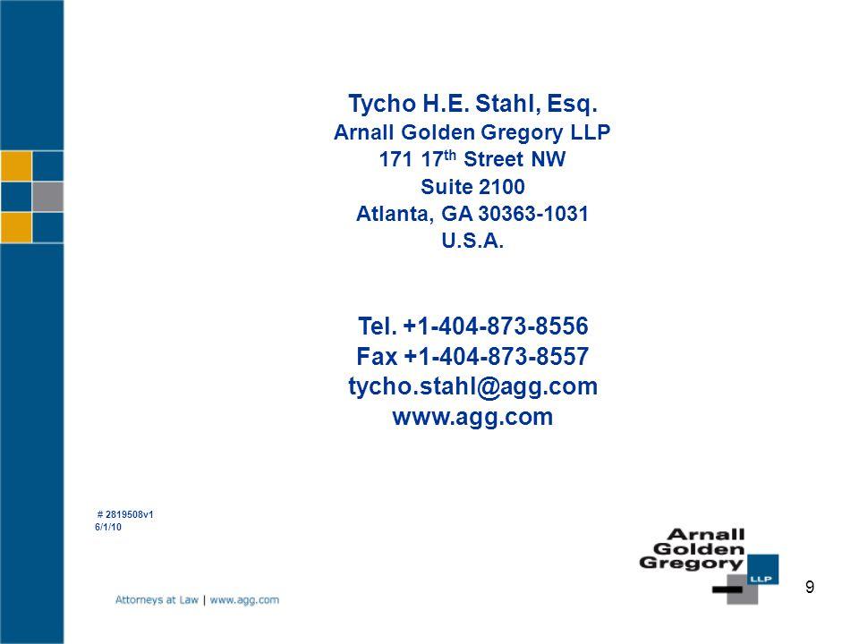 9 Tycho H.E. Stahl, Esq. Arnall Golden Gregory LLP 171 17 th Street NW Suite 2100 Atlanta, GA 30363-1031 U.S.A. Tel. +1-404-873-8556 Fax +1-404-873-85