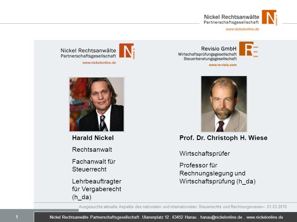 Nickel Rechtsanwälte Partnerschaftsgesellschaft. Ulanenplatz 12. 63452 Hanau. hanau@nickelonline.de. www.nickelonline.de Prof. Dr. Christoph H. Wiese