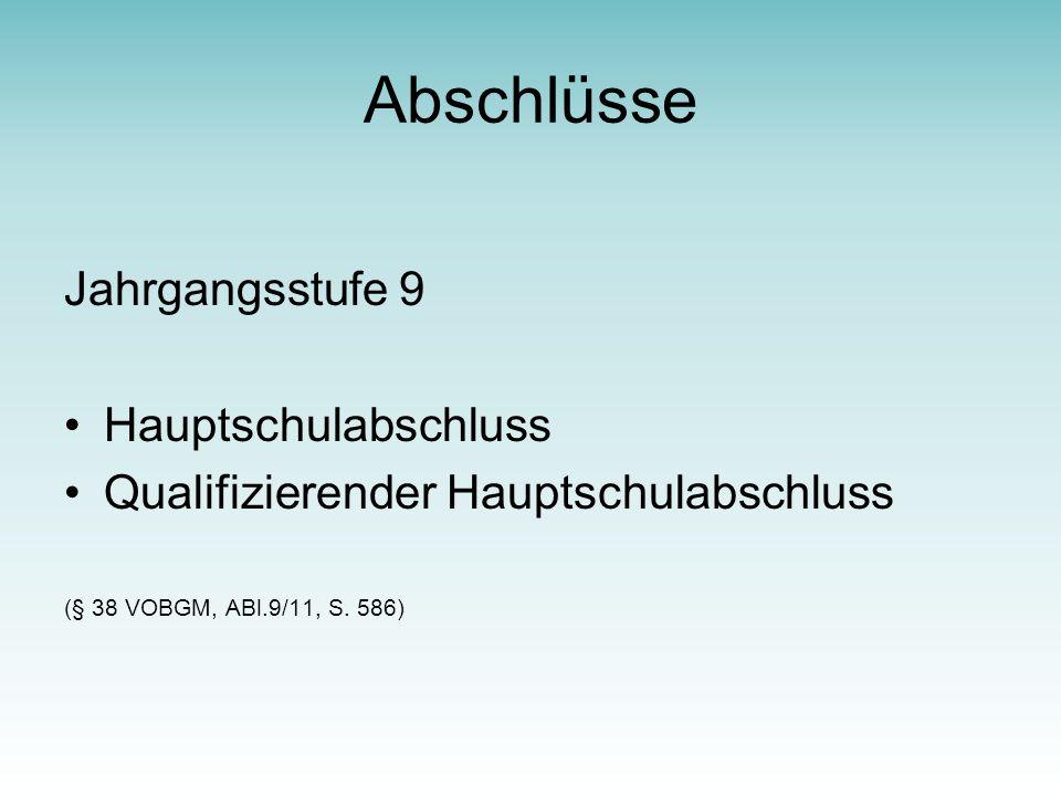 Abschlüsse Jahrgangsstufe 9 Hauptschulabschluss Qualifizierender Hauptschulabschluss (§ 38 VOBGM, ABl.9/11, S.