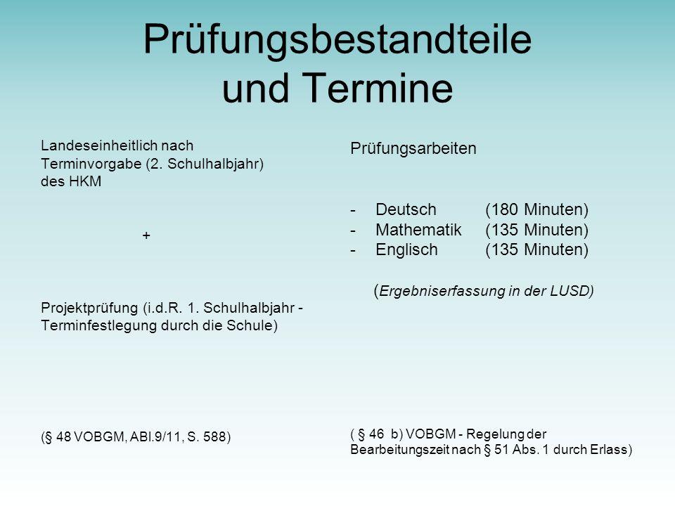 Prüfungsbestandteile und Termine Landeseinheitlich nach Terminvorgabe (2.