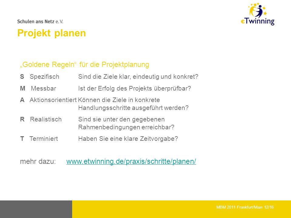 Projekt planen Goldene Regeln für die Projektplanung S SpezifischSind die Ziele klar, eindeutig und konkret.
