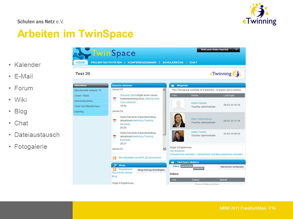 Arbeiten im TwinSpace Kalender E-Mail Forum Wiki Blog Chat Dateiaustausch Fotogalerie MBM 2011 Frankfurt/Main 7/16