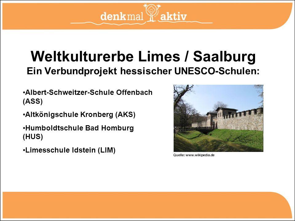 Weltkulturerbe Limes / Saalburg Ein Verbundprojekt hessischer UNESCO-Schulen: Albert-Schweitzer-Schule Offenbach (ASS) Altkönigschule Kronberg (AKS) H