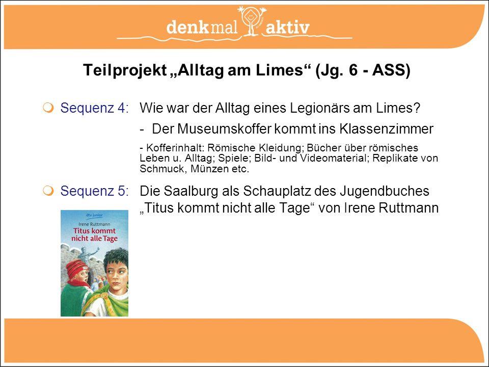Teilprojekt Alltag am Limes (Jg. 6 - ASS) Sequenz 4: Wie war der Alltag eines Legionärs am Limes? - Der Museumskoffer kommt ins Klassenzimmer - Koffer