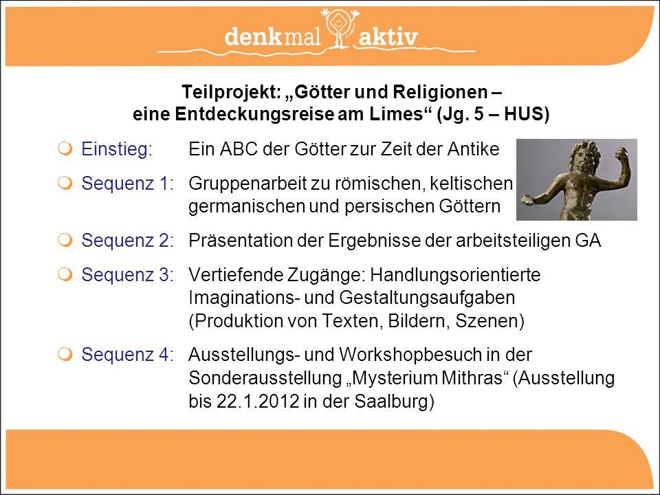 Teilprojekt: Götter und Religionen – eine Entdeckungsreise am Limes (Jg. 5 – HUS) Einstieg: Ein ABC der Götter zur Zeit der Antike Sequenz 1: Gruppena