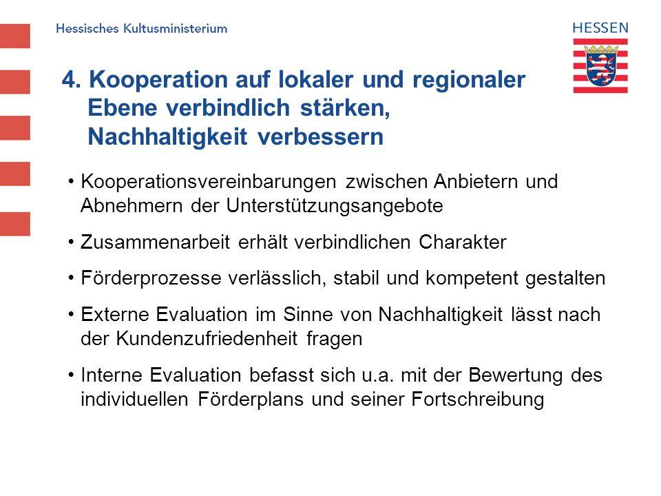 4. Kooperation auf lokaler und regionaler Ebene verbindlich stärken, Nachhaltigkeit verbessern Kooperationsvereinbarungen zwischen Anbietern und Abneh
