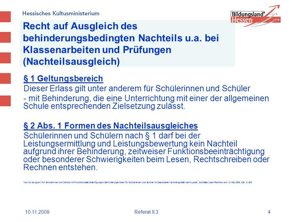 10.11.2009Referat II.34 Recht auf Ausgleich des behinderungsbedingten Nachteils u.a.