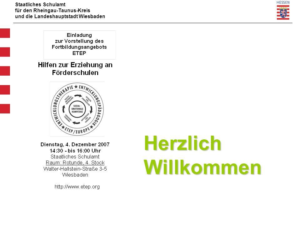 Staatliches Schulamt für den Rheingau-Taunus-Kreis und die Landeshauptstadt Wiesbaden Herzlich Willkommen