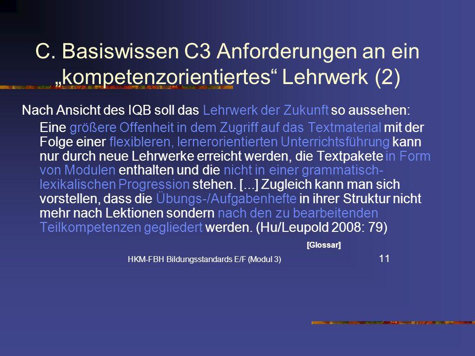 C. Basiswissen C3 Anforderungen an ein kompetenzorientiertes Lehrwerk (2) Nach Ansicht des IQB soll das Lehrwerk der Zukunft so aussehen: Eine größere