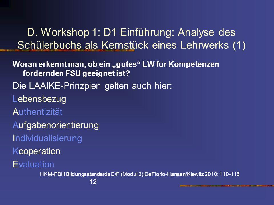D. Workshop 1: D1 Einführung: Analyse des Schülerbuchs als Kernstück eines Lehrwerks (1) Woran erkennt man, ob ein gutes LW für Kompetenzen fördernden