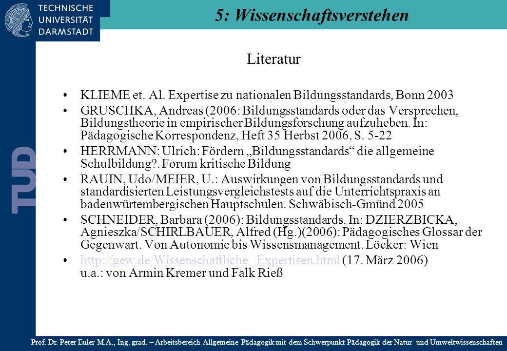 Literatur KLIEME et. Al. Expertise zu nationalen Bildungsstandards, Bonn 2003 GRUSCHKA, Andreas (2006: Bildungsstandards oder das Versprechen, Bildung