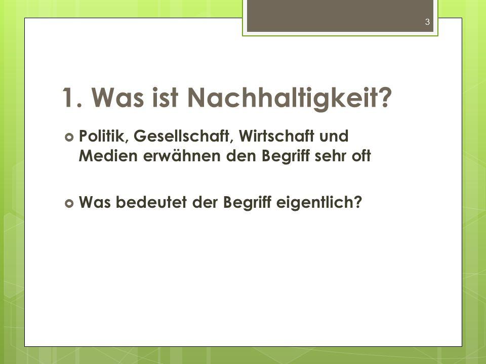4 Der Begriff Nachhaltigkeit stammt aus der Forstwirtschaft des 18.