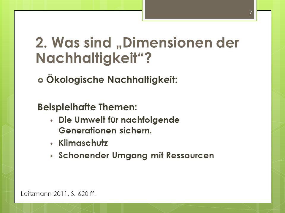 7 Ökologische Nachhaltigkeit: Beispielhafte Themen: Die Umwelt für nachfolgende Generationen sichern. Klimaschutz Schonender Umgang mit Ressourcen 2.