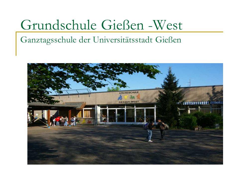 Grundschule Gießen -West Ganztagsschule der Universitätsstadt Gießen