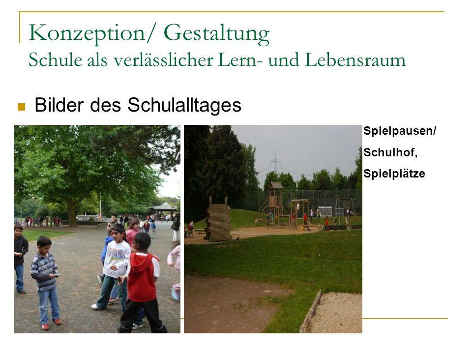 Konzeption/ Gestaltung Schule als verlässlicher Lern- und Lebensraum Spielpausen/ Schulhof, Spielplätze Bilder des Schulalltages