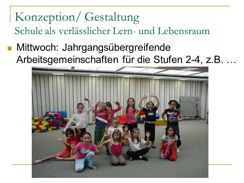 Konzeption/ Gestaltung Schule als verlässlicher Lern- und Lebensraum Mittwoch: Jahrgangsübergreifende Arbeitsgemeinschaften für die Stufen 2-4, z.B. …