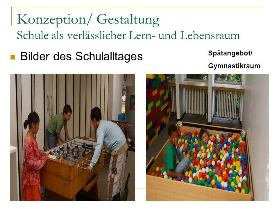 Konzeption/ Gestaltung Schule als verlässlicher Lern- und Lebensraum Spätangebot/ Gymnastikraum Bilder des Schulalltages