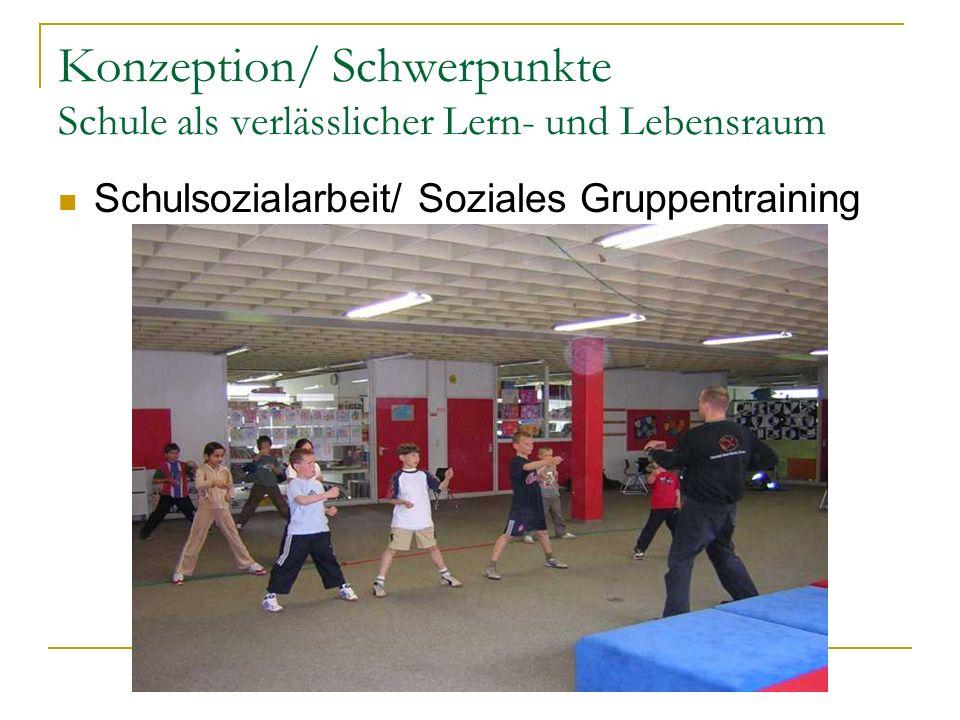 Konzeption/ Schwerpunkte Schule als verlässlicher Lern- und Lebensraum Schulsozialarbeit/ Soziales Gruppentraining