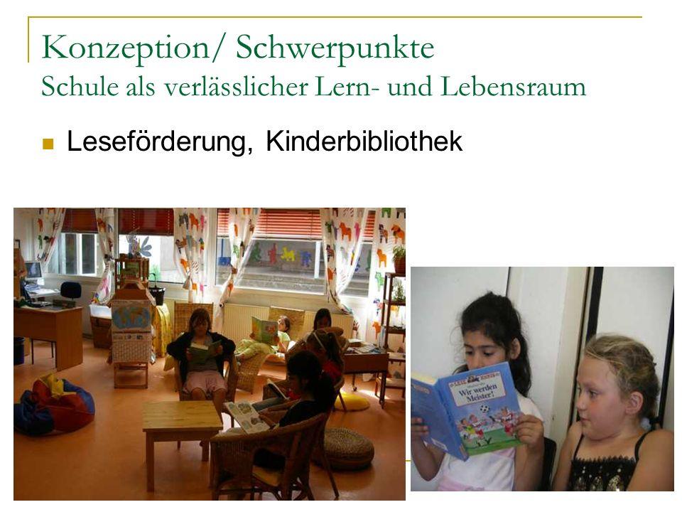Konzeption/ Schwerpunkte Schule als verlässlicher Lern- und Lebensraum Leseförderung, Kinderbibliothek