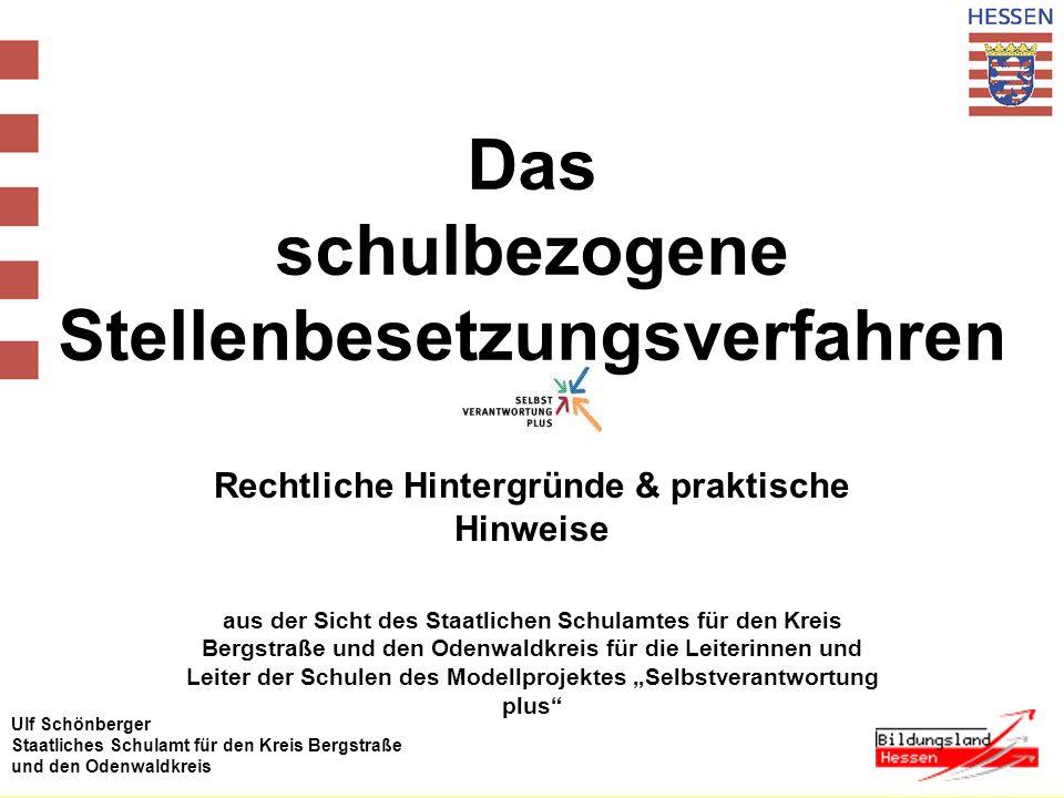 Ulf Schönberger Staatliches Schulamt für den Kreis Bergstraße und den Odenwaldkreis Rechtliche Hintergründe der Stellenbesetzung c.