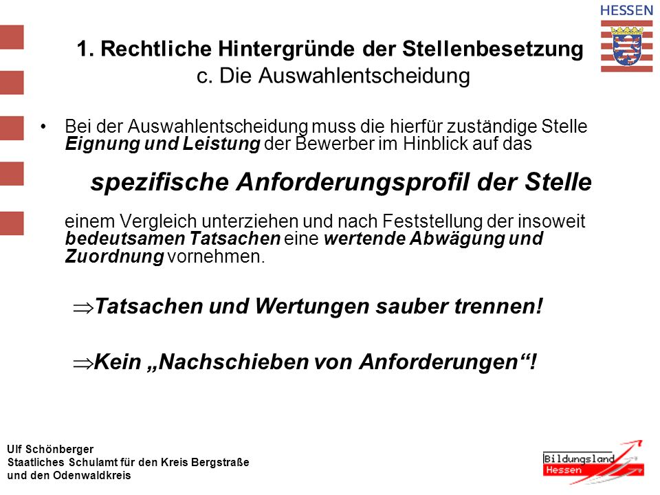 Ulf Schönberger Staatliches Schulamt für den Kreis Bergstraße und den Odenwaldkreis Einstellungen und Beförderungen An den Aufgaben und Zuständigkeiten hat und wird sich einiges ändern!