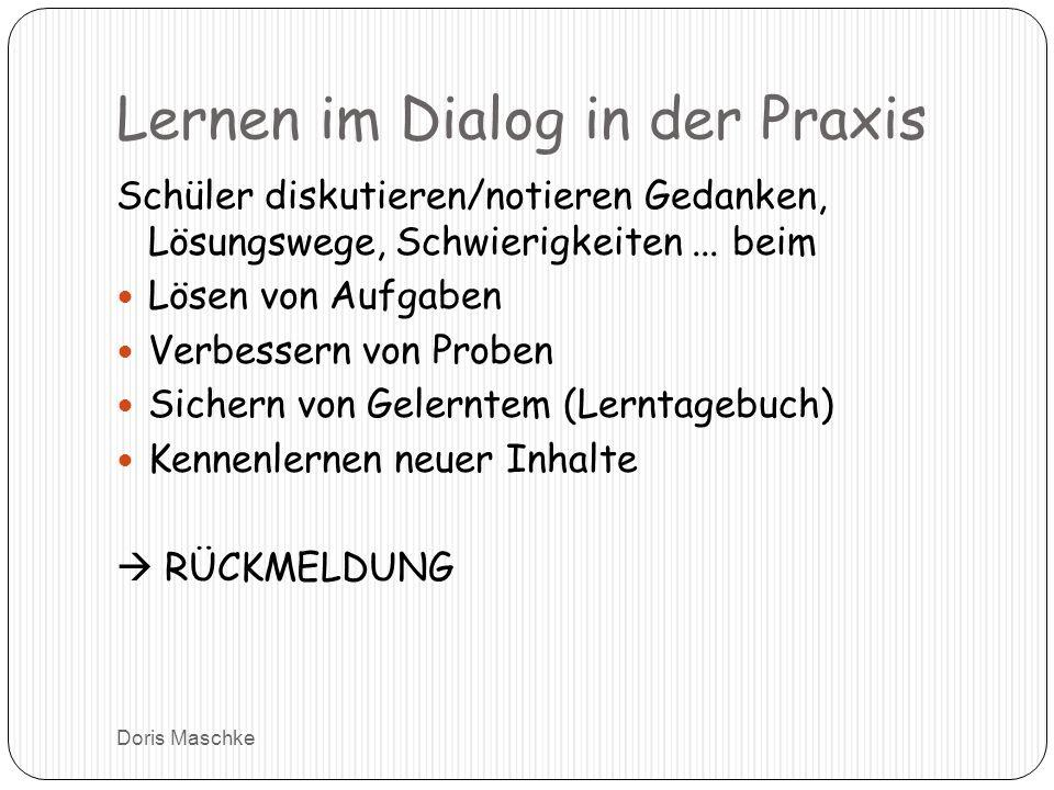 Lernen im Dialog in der Praxis Schüler diskutieren/notieren Gedanken, Lösungswege, Schwierigkeiten...
