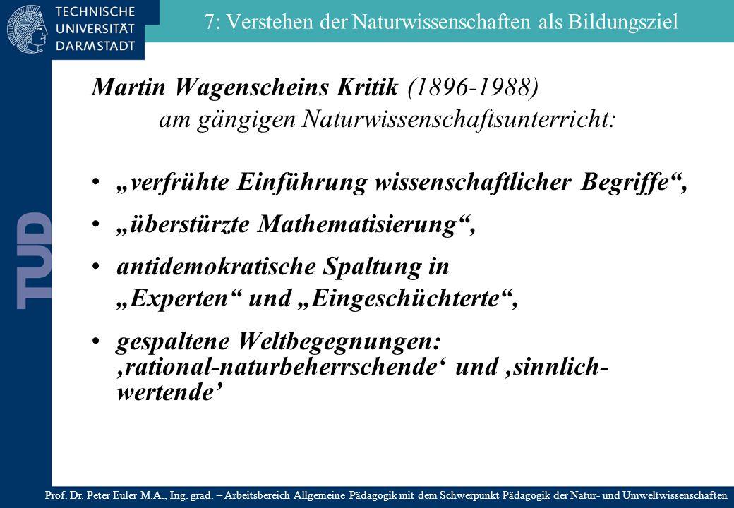 Martin Wagenscheins Kritik (1896-1988) am gängigen Naturwissenschaftsunterricht: verfrühte Einführung wissenschaftlicher Begriffe, überstürzte Mathema