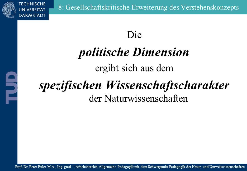 Die politische Dimension ergibt sich aus dem spezifischen Wissenschaftscharakter der Naturwissenschaften 8: Gesellschaftskritische Erweiterung des Ver