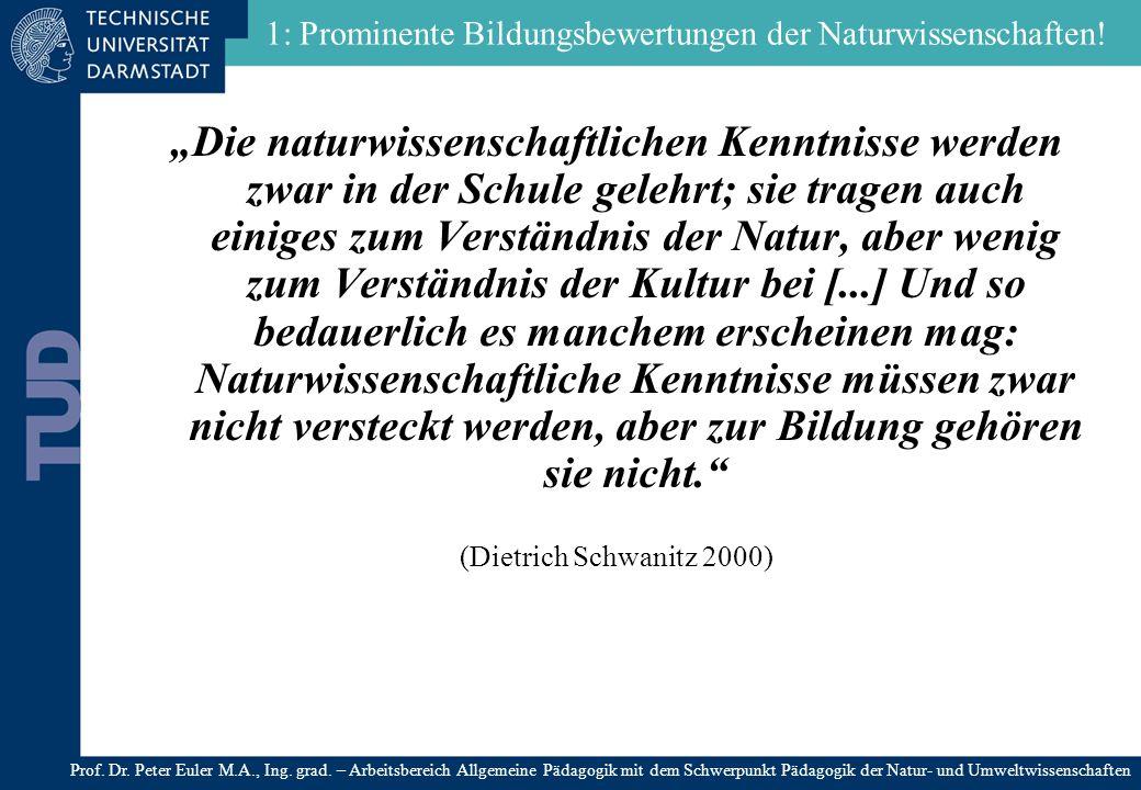 Naturwissenschaft und Bildung gehören in Deutschland nicht unbedingt zusammen.