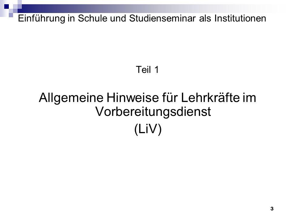3 Einführung in Schule und Studienseminar als Institutionen Teil 1 Allgemeine Hinweise für Lehrkräfte im Vorbereitungsdienst (LiV)