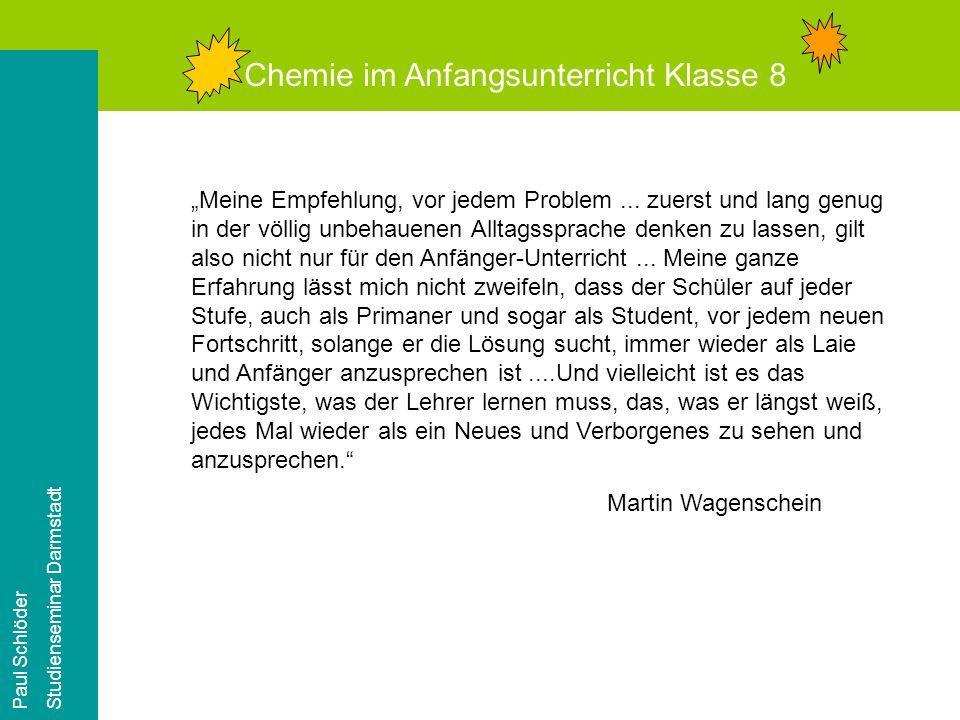 Chemie im Anfangsunterricht Klasse 8 Paul Schlöder Studienseminar Darmstadt Weiterführende Experimente Gesetz von der Erhaltung der Masse Unterschiedliche chemische Stoffeigenschaften von Metall und Metallasche (z.