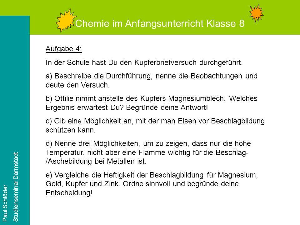 Chemie im Anfangsunterricht Klasse 8 Paul Schlöder Studienseminar Darmstadt Chemie im Anfangsunterricht Klasse 8 Paul Schlöder Studienseminar Darmstadt Meine Empfehlung, vor jedem Problem...