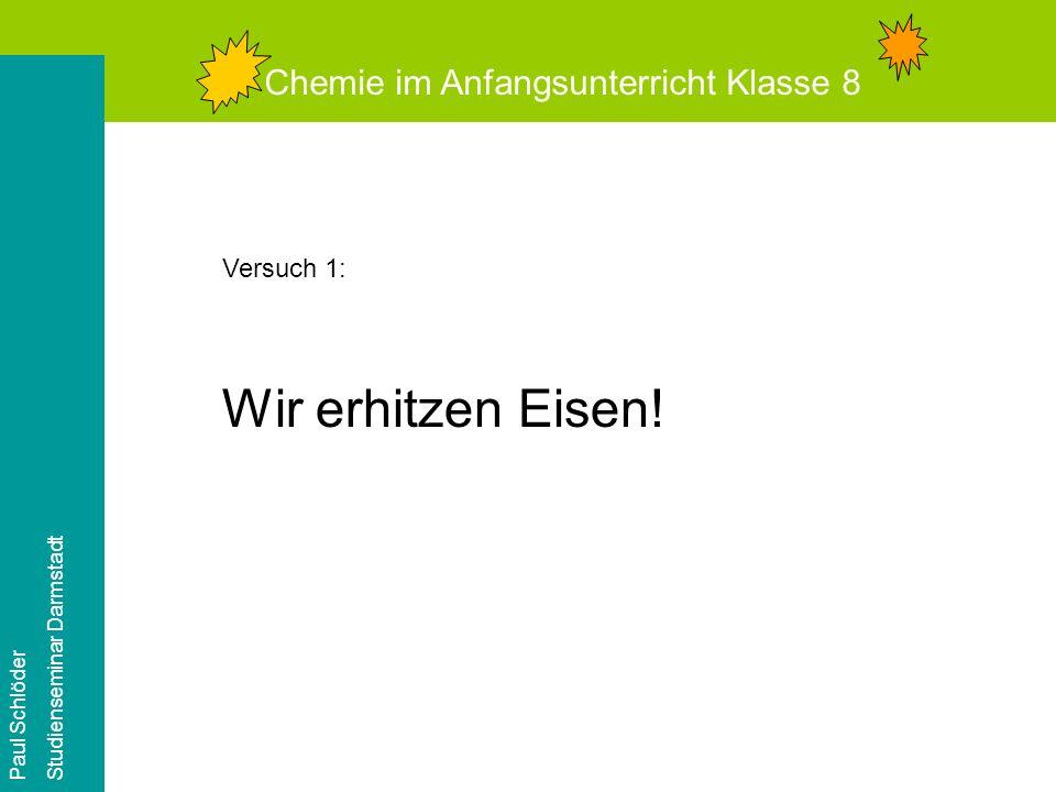 Chemie im Anfangsunterricht Klasse 8 Paul Schlöder Studienseminar Darmstadt Aufgabe 4: In der Schule hast Du den Kupferbriefversuch durchgeführt.