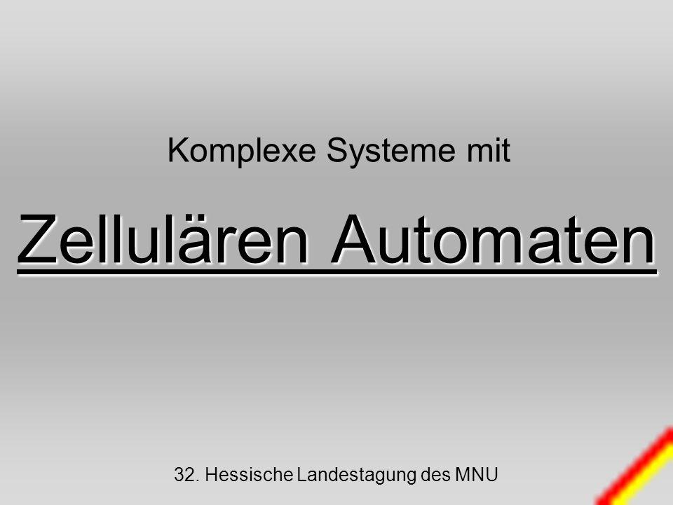 Zellulären Automaten Komplexe Systeme mit 32. Hessische Landestagung des MNU