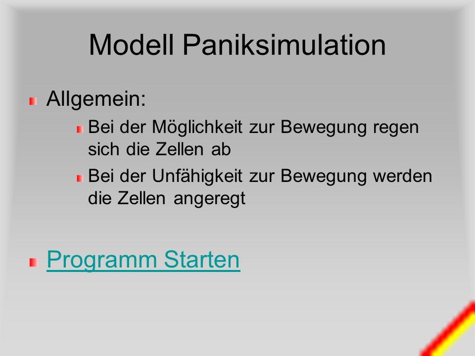 Modell Paniksimulation Allgemein: Bei der Möglichkeit zur Bewegung regen sich die Zellen ab Bei der Unfähigkeit zur Bewegung werden die Zellen angereg