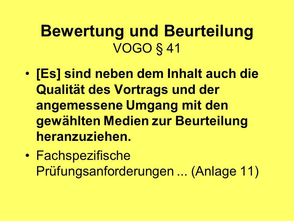 Bewertung und Beurteilung VOGO § 41 [Es] sind neben dem Inhalt auch die Qualität des Vortrags und der angemessene Umgang mit den gewählten Medien zur