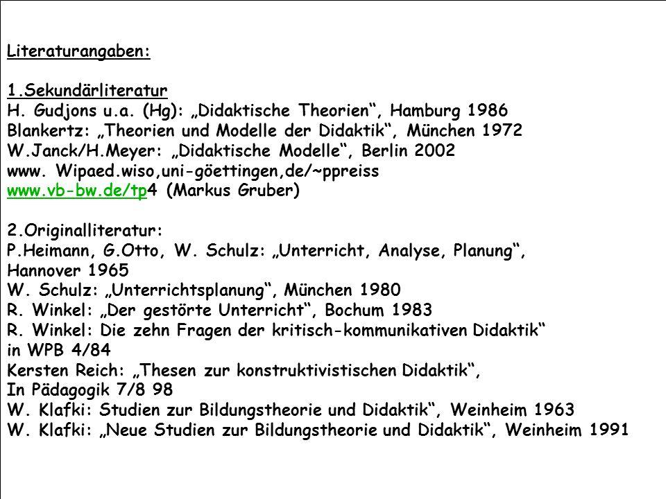 Literaturangaben: 1.Sekundärliteratur H.Gudjons u.a.