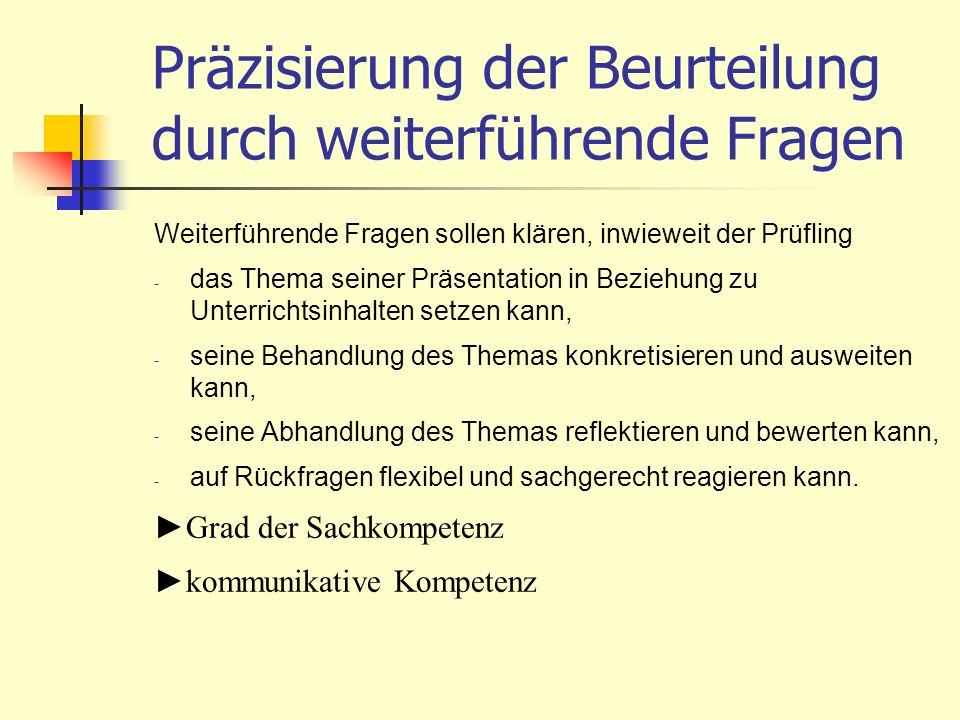 Bewertung Eine Aufteilung der Bewertung in die beiden Prüfungsteile Präsentation und Kolloquium ist in der Regel nicht möglich (Amtsblatt HKM 5/2004).