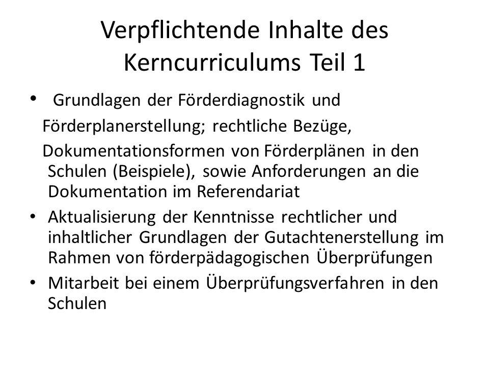 Verpflichtende Inhalte des Kerncurriculums Teil 1 Grundlagen der Förderdiagnostik und Förderplanerstellung; rechtliche Bezüge, Dokumentationsformen vo