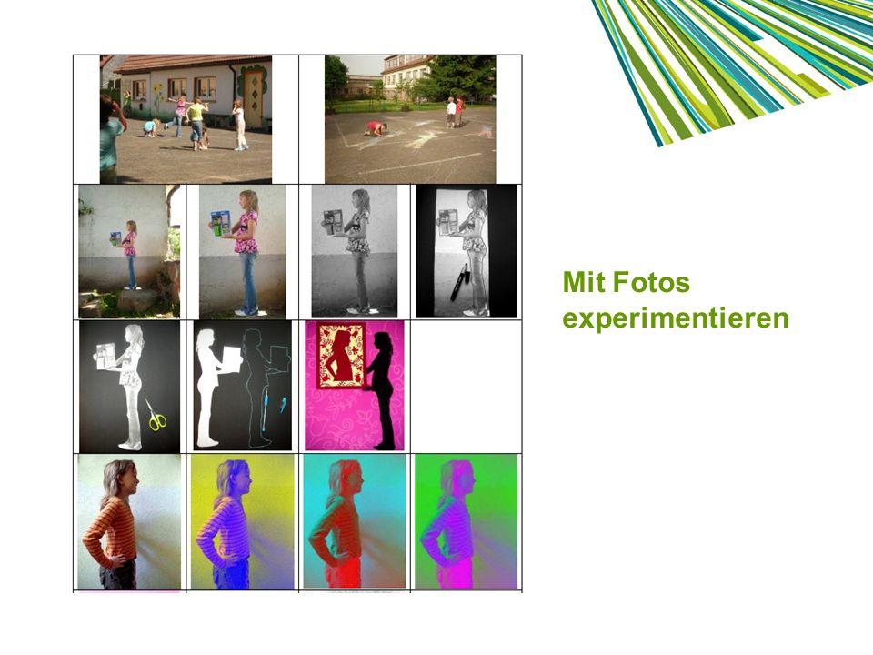 Mit Fotos experimentieren