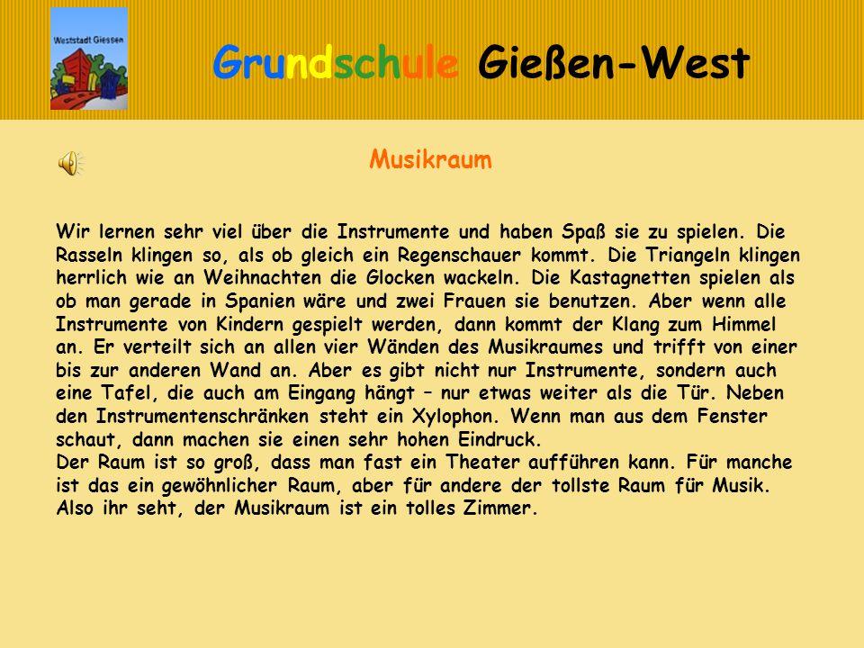Grundschule Gießen-West Wir lernen sehr viel über die Instrumente und haben Spaß sie zu spielen. Die Rasseln klingen so, als ob gleich ein Regenschaue