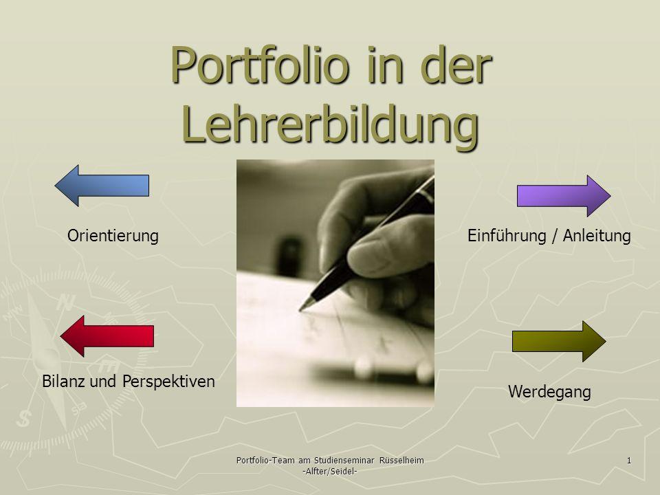 Portfolio-Team am Studienseminar Rüsselheim -Alfter/Seidel- 1 Portfolio in der Lehrerbildung Einführung / Anleitung Werdegang Bilanz und Perspektiven