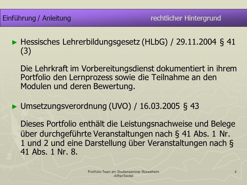 Portfolio-Team am Studienseminar Rüsselheim -Alfter/Seidel- 5 Einführung / AnleitungFunktion des Portfolios Das Portfolio kann genutzt werden als Instrument zur Vergegenwärtigung Ihres bisherigen (beruflichen) Werdegangs.