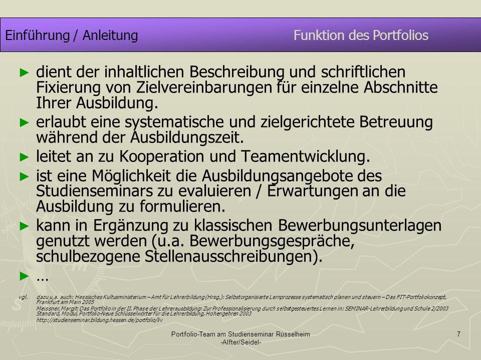 Portfolio-Team am Studienseminar Rüsselheim -Alfter/Seidel- 7 Einführung / AnleitungFunktion des Portfolios dient der inhaltlichen Beschreibung und sc