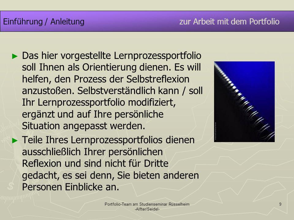 Portfolio-Team am Studienseminar Rüsselheim -Alfter/Seidel- 20 OrientierungLernpartner Ihr Lernprozessportfolio ist ein Instrument der Selbstreflexion und Selbststeuerung.