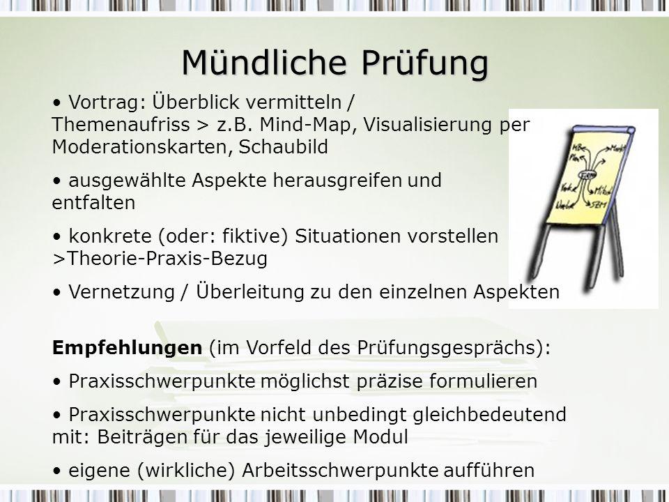 Mündliche Prüfung Vortrag: Überblick vermitteln / Themenaufriss > z.B. Mind-Map, Visualisierung per Moderationskarten, Schaubild ausgewählte Aspekte h