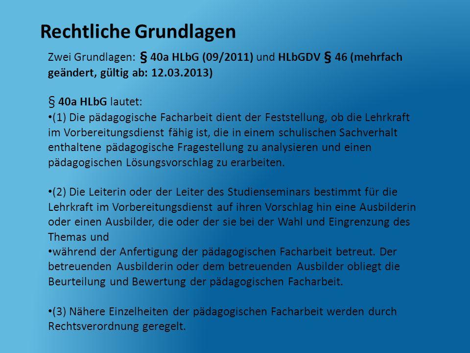 Rechtliche Grundlagen Zwei Grundlagen: § 40a HLbG (09/2011) und HLbGDV § 46 (mehrfach geändert, gültig ab: 12.03.2013) § 40a HLbG lautet: (1) Die päda